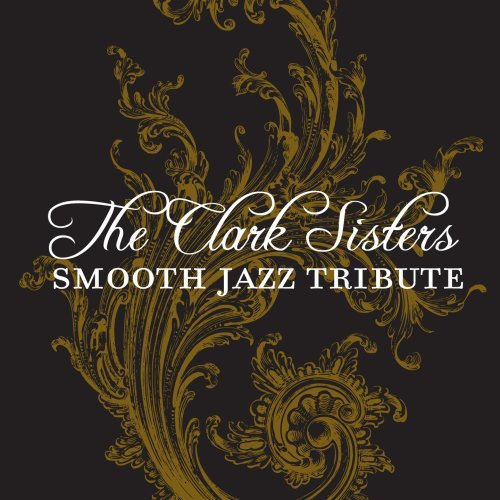Clark Sisters Tribute Clark Sisters Smooth Jazz Trib