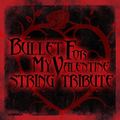 Bullet For My Valentine Tribut Bullet For My Valentine String Explicit Version