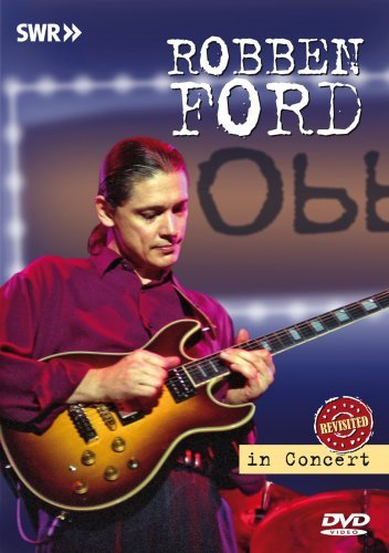 Robben Ford In Concert Ohne Filter Revisi Nr