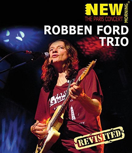 Robben Ford Paris Concert Revisited Blu Ray