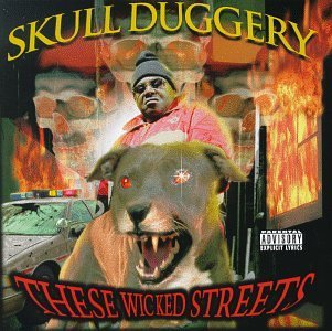 Skull Duggery These Wicked Streets Explicit Version Feat. Master P Snoop Dogg
