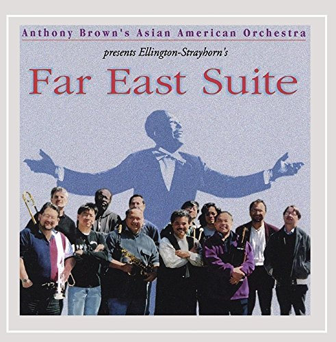 Duke Ellington Billy Strayhorn Anthony Brown's Asi Far East Suite