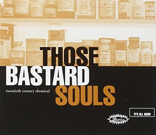 Those Bastard Souls Twentieth Century Chemical