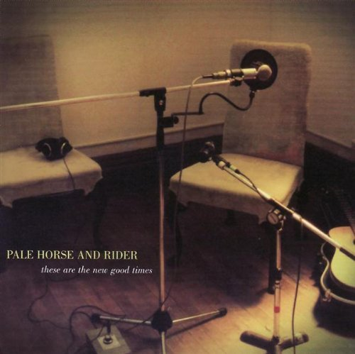 Pale Horse & Rider These Are The New Good Times