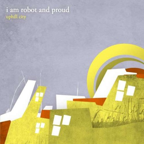 I Am Robot & Proud Uphill City Lmtd Ed. Gold Vinyl Uphill City