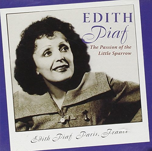Edith Piaf Passion Of The Little Sparrow
