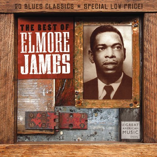 Elmore James Best Of Elmore James