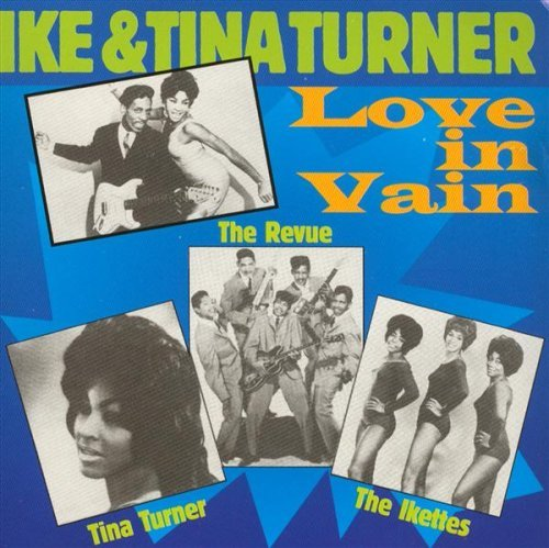 The Ike & Tina Turner Revue Love In Vain