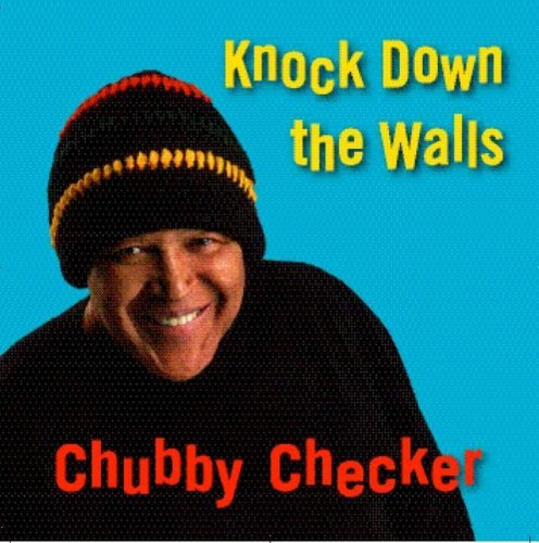 Chubby Checker Knock Down The Walls
