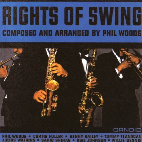 Phil Woods Rights Of Swing