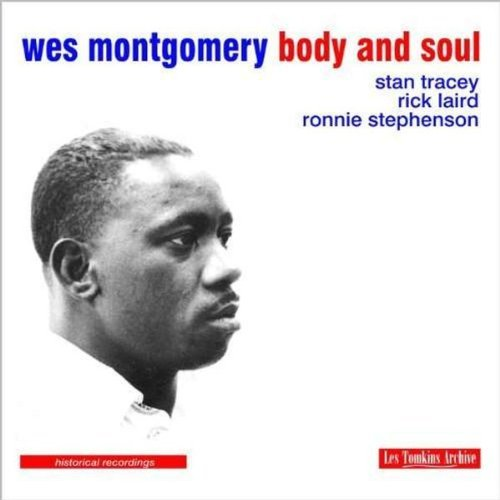 Montgomery Wes Body & Soul