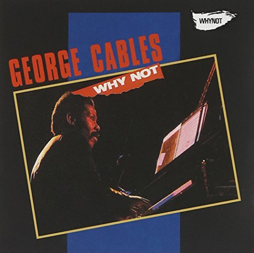 George Cables Why Not?