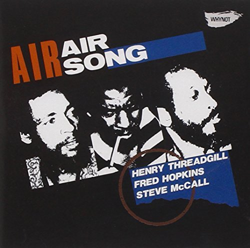Air Air Song Feat. Henry Threadgill