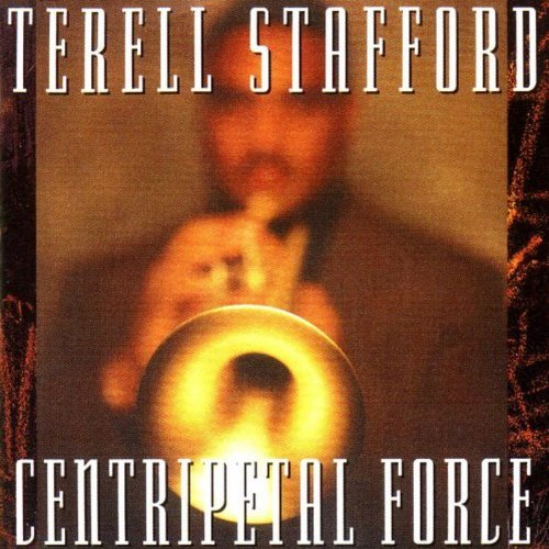 Terell Stafford Centripetal Force