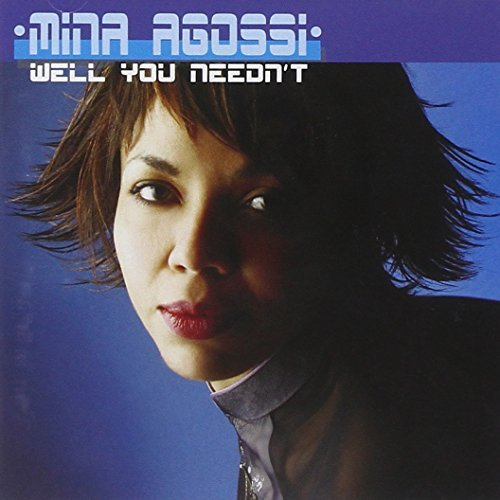 Mina Agossi Well You Needn't