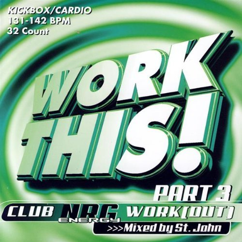 Work This! Club Nrg Work (out) Vol. 3 Work This! Club Nrg Wor Mixed By St. John Work This! Club Nrg Work (out)
