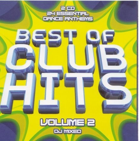Best Of Club Hits Vol. 2 Best Of Club Hits 2 CD Set Best Of Club Hits