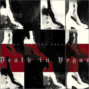 Death In Vegas Contino Sessions Feat. Pop Gillespie Reid Allison