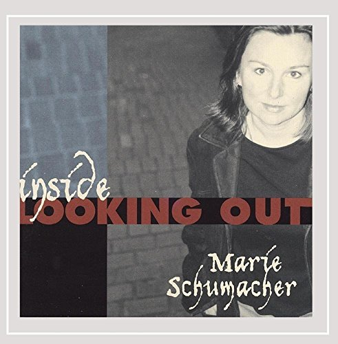 Marie Schumacher Inside Looking Out