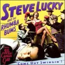 Steve Lucky & The Rhumba Bums Come Out Swingin' Hdcd