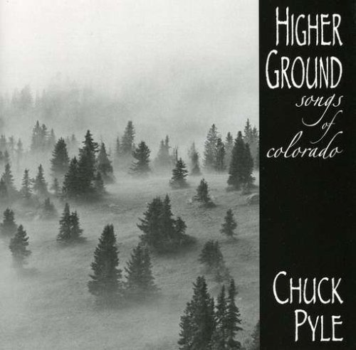 Pyle Chuck Higher Groundsongs Of Colorado