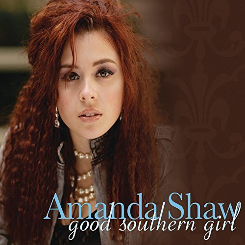 Amanda Shaw Good Southern Girl