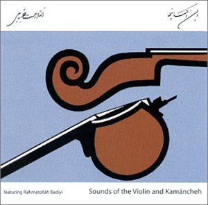 Rahmatollah Badiyi Sounds Of Violin & Kamancheh