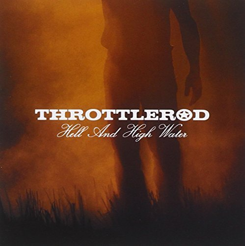 Throttlerod Hell & High Water