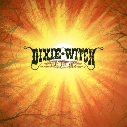 Dixie Witch Into The Sun