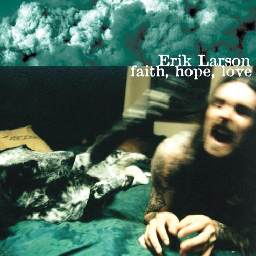 Erik Larson Faith Hope Love
