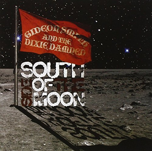 Gideon & Dixie Dam Smith South Side Of The Moon