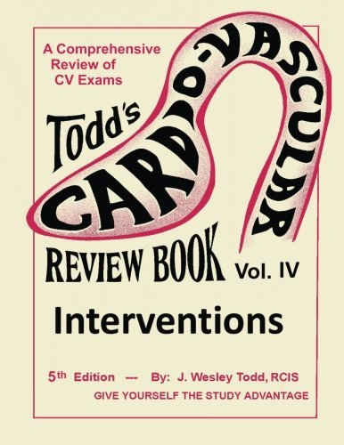 J. Wesley Todd Rcis Todd's Cardiovascular Review Book Volume 4 Interventions