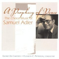 S. Adler Prophecy Of Peace Choral Music Patterson Gloriae Dei Cantores