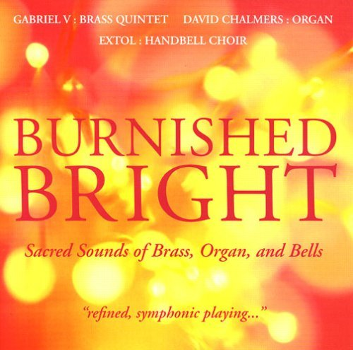 Haig White Pinkham Saylor Bach Burnished Bright Sacred Sounds Chalmers (org)