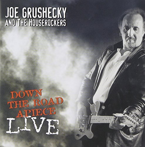 Joe & The Houserocke Grushecky Live Down The Road Apiece