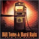Bill & Hard Rain Toms This Old World