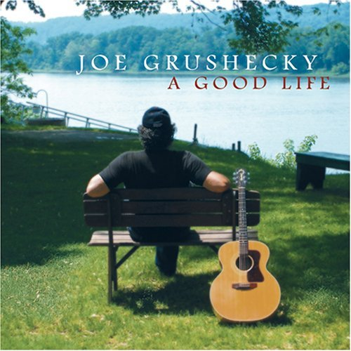Joe Grushecky Good Life