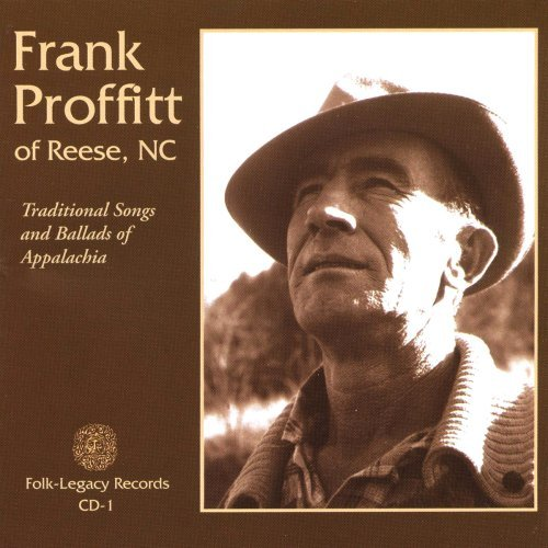 Frank Proffitt Ballads & Songs Of Appalachia