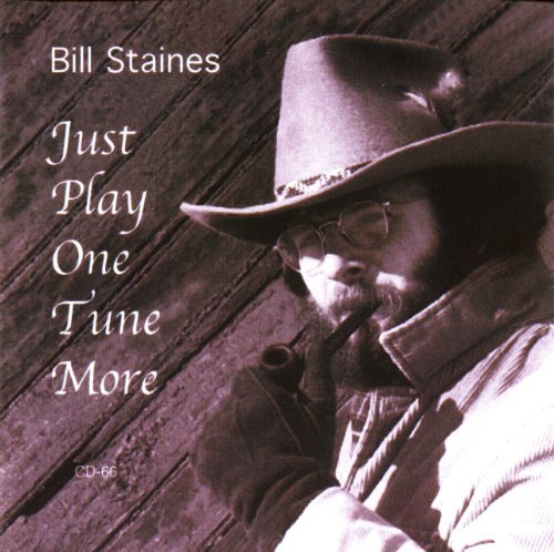 Bill Staines Just Play One Tune More
