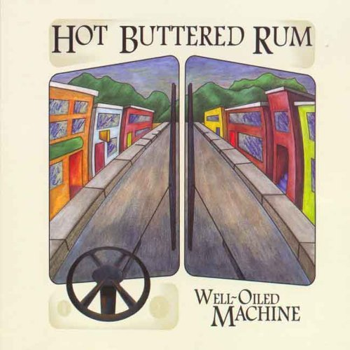Hot Buttered Rum String Band Well Oiled Machine
