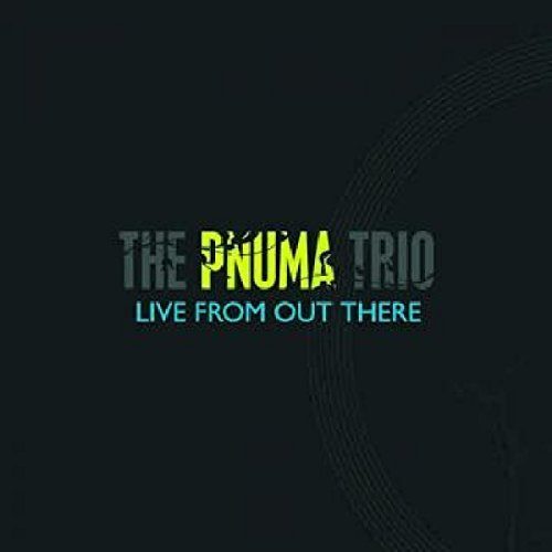 Pnuma Trio Live From Out There