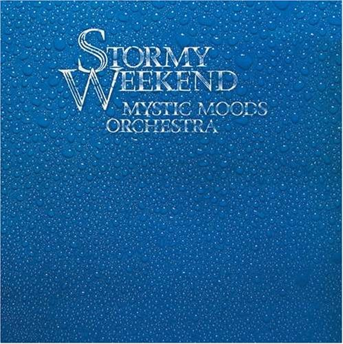 Mystic Moods Orchestra Stormy Weekend