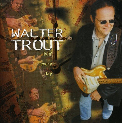 Walter Trout Livin' Every Day