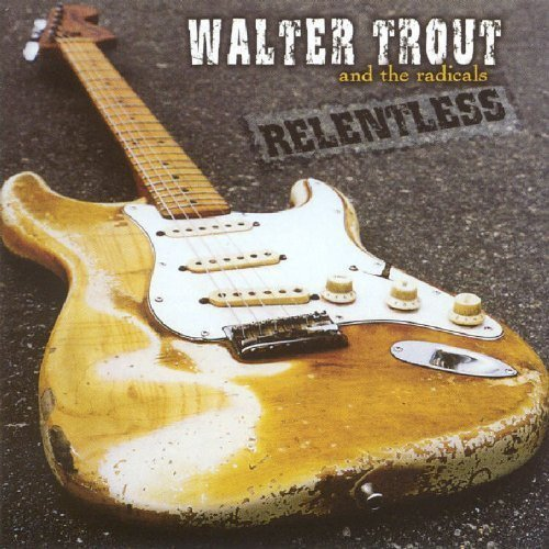 Walter Trout Relentless