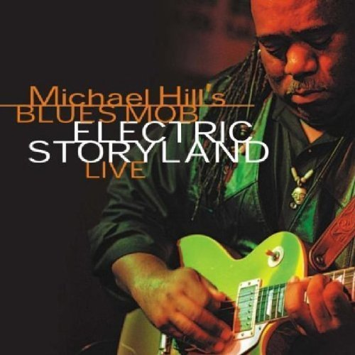 Michael & Blues Mob Hill Electric Storyland Live 2 CD