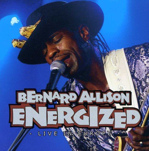 Bernard Allison Energized Live In Europe