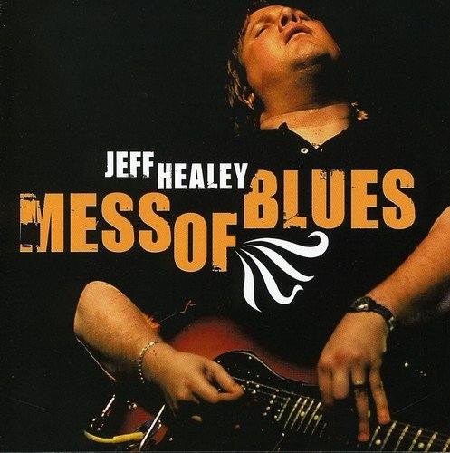 Jeff Healey Mess Of Blues