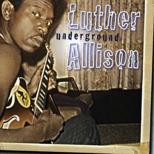 Luther Allison Underground