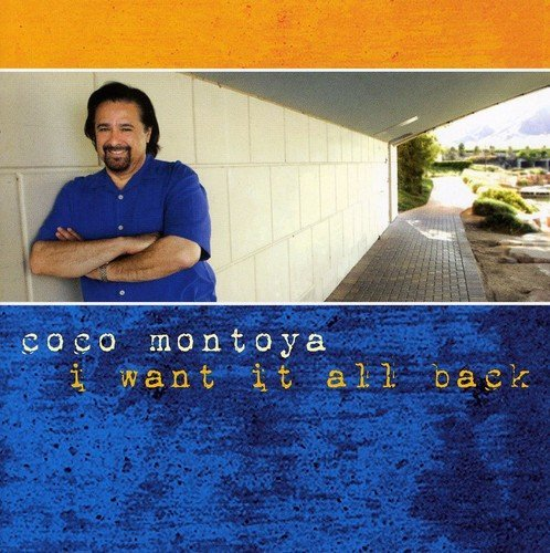Coco Montoya I Want It All Back