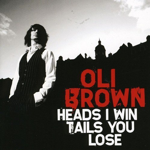 Oli Brown Heads I Win Tails You Lose